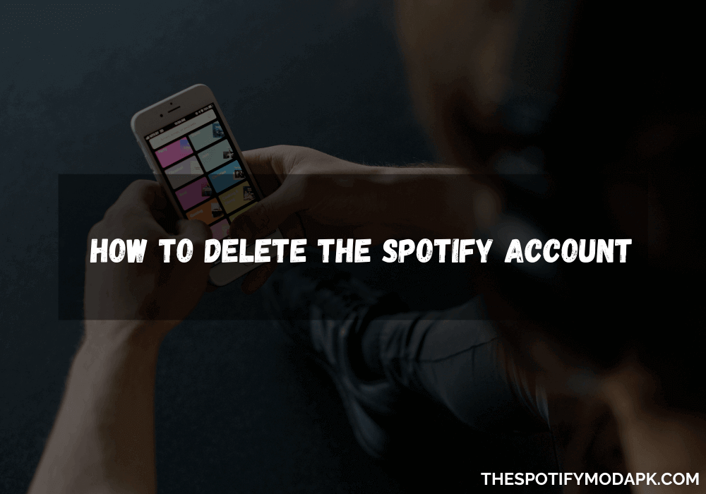 How To Delete The Spotify Account