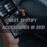 Best Spotify Accessories in 2021
